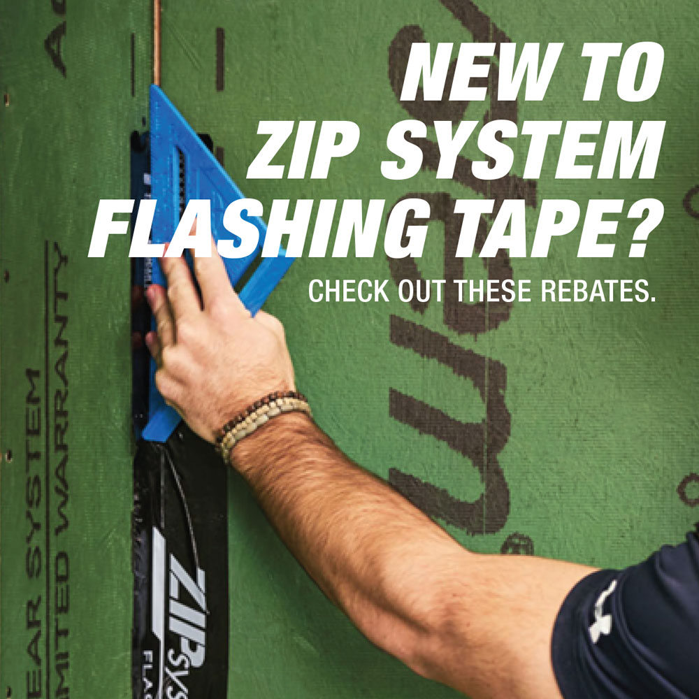 New to zip system flashing tape? Check out these rebates.